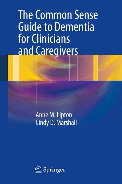 The Common Sense Guide to Dementia For Clinicians and Caregivers | Lipton / Marshall, 2012 | Buch (Cover)