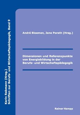 Abbildung von Bloemen / Porath | Dimensionen und Referenzpunkte von Energiebildung in der Berufs- und Wirtschaftspädagogik | 2012 | 9