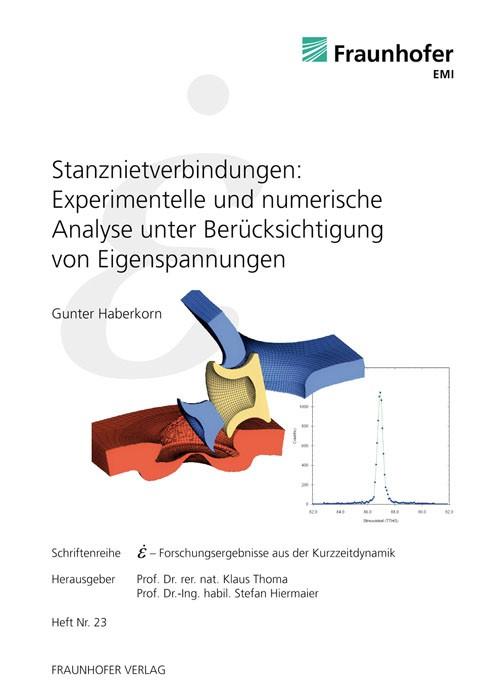 Stanznietverbindungen: Experimentelle und numerische Analyse unter Berücksichtigung von Eigenspannungen | / Thoma / Hiermaier, 2012 | Buch (Cover)