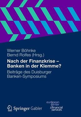 Abbildung von Böhnke / Rolfes | Nach der Finanzkrise - Banken in der Klemme? | 1. Auflage 2012 | 2012 | Beiträge des Duisburger Banken...