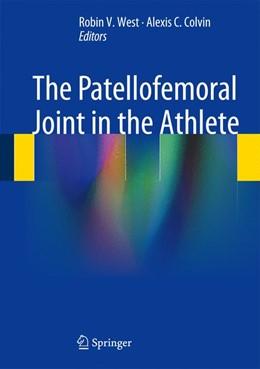Abbildung von West / Colvin | The Patellofemoral Joint in the Athlete | 2013