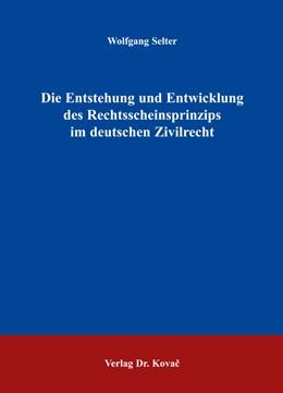 Abbildung von Selter | Die Entstehung und Entwicklung des Rechtsscheinsprinzips im deutschen Zivilrecht | 2006 | 15