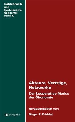 Abbildung von Priddat | Akteure, Verträge, Netzwerke | 2012 | Der kooperative Modus der Ökon...