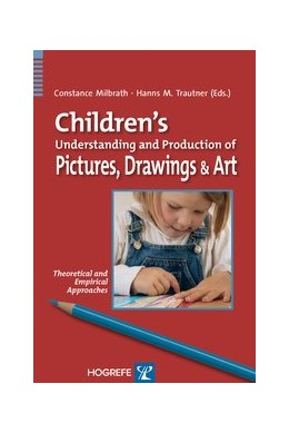 Abbildung von Milbrath / Trautner | Children's Understanding and Production of Pictures, Drawings, and Art | 2008 | Theoretical and Empirical Appr...