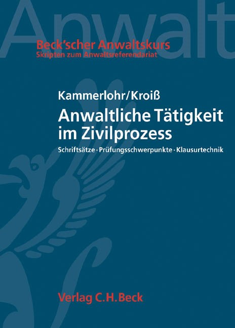 Anwaltliche Tätigkeit im Zivilprozess | Kammerlohr / Kroiß, 2005 | Buch (Cover)