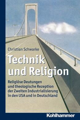 Abbildung von Schwarke   Technik und Religion   2014   Religiöse Deutungen und theolo...