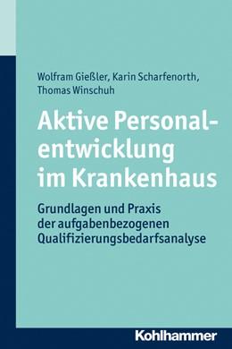 Abbildung von Gießler / Scharfenorth / Winschuh | Aktive Personalentwicklung im Krankenhaus | 2013 | Grundlagen und Praxis der aufg...