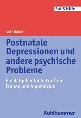 Abbildung von Rohde | Postnatale Depressionen und andere psychische Probleme | 1. Auflage | 2014 | beck-shop.de