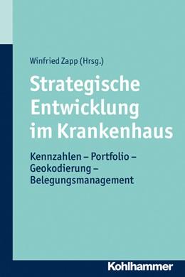 Abbildung von Zapp | Strategische Entwicklung im Krankenhaus | 2013 | Kennzahlen - Portfolio - Geoko...