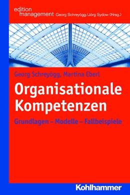 Abbildung von Schreyögg / Eberl | Organisationale Kompetenzen | 2015 | Grundlagen - Modelle - Fallbei...