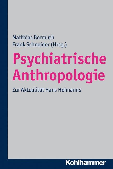 Psychiatrische Anthropologie | Bormuth / Schneider, 2012 | Buch (Cover)