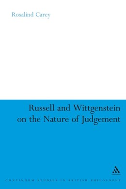 Abbildung von Carey | Russell and Wittgenstein on the Nature of Judgement | 2007
