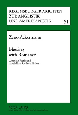 Abbildung von Ackermann | Messing with Romance | 2012 | American Poetics and Antebellu... | 51