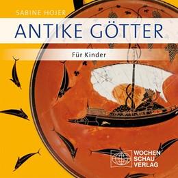 Abbildung von Hojer | Antike Götter | 2012 | Für Kinder