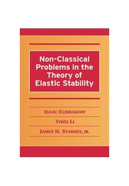 Abbildung von Elishakoff / Li / Starnes, Jr | Non-Classical Problems in the Theory of Elastic Stability | 2001