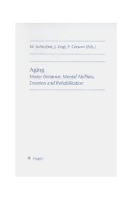 Abbildung von Schreiber / Vogt / Greiner | Aging | 1998 | Motor Behavior, Mental Abiliti...