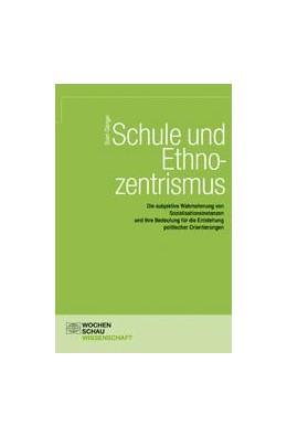 Abbildung von Gänger | Schule und Ethnozentrismus | 1. Auflage 2005 | 2005 | Die subjektive Wahrnehmung von...