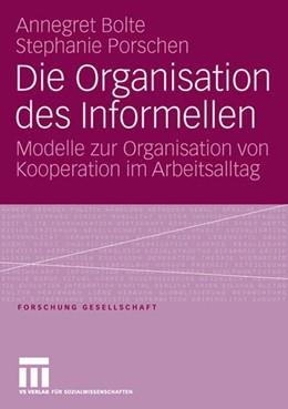 Abbildung von Bolte / Porschen | Die Organisation des Informellen | 1. Auflage | 2006 | beck-shop.de