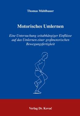 Abbildung von Mühlbauer | Motorisches Umlernen | 2006 | Eine Untersuchung zeitabhängig... | 63