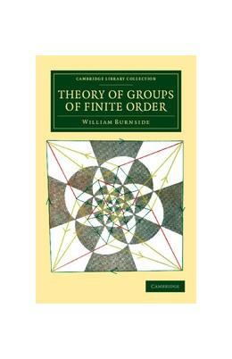 Abbildung von Burnside | Theory of Groups of Finite Order | 2012
