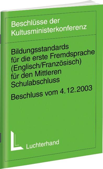Abbildung von Kultusministerkonferenz (KMK) | Bildungsstandards für die erste Fremdsprache (Englisch/Französisch) für den Mittleren Bildungsabschluss | 2004