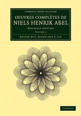 Abbildung von Abel / Sylow / Lie | Oeuvres complètes de Niels Henrik Abel | 2012