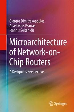Abbildung von Dimitrakopoulos / Psarras / Seitanidis   Microarchitecture of Network-on-Chip Routers   2014   A Designer's Perspective