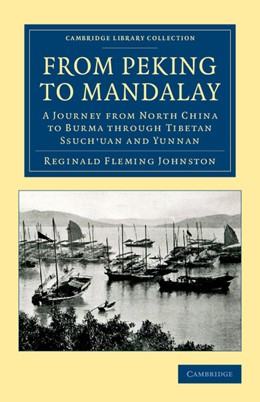 Abbildung von Johnston | From Peking to Mandalay | 2012 | A Journey from North China to ...