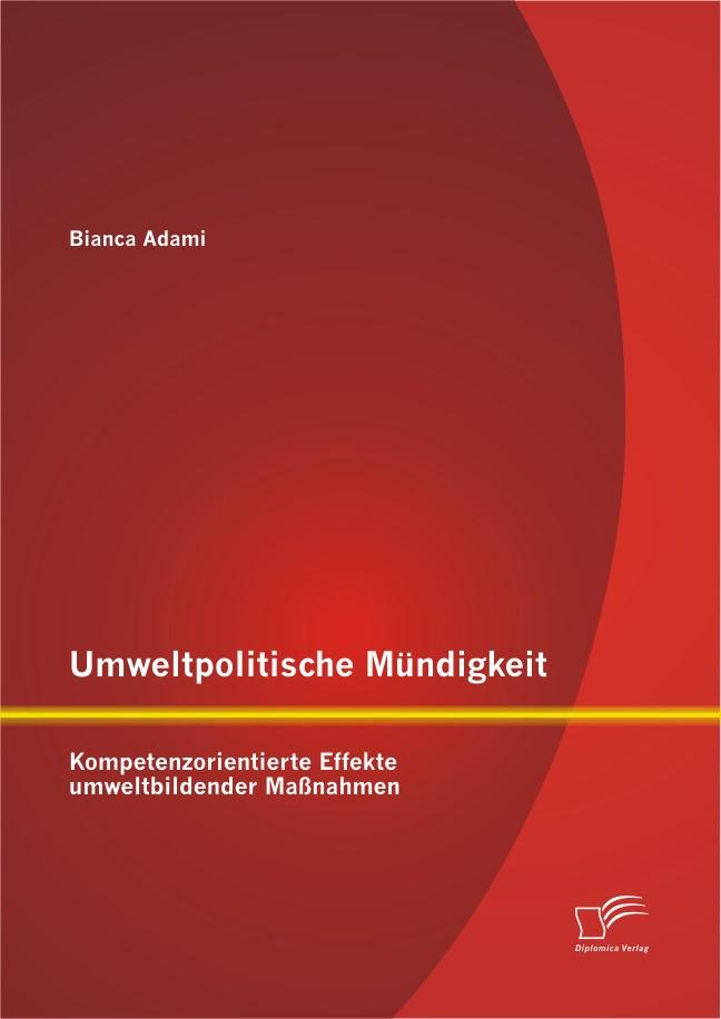 Umweltpolitische Mündigkeit: Kompetenzorientierte Effekte umweltbildender Maßnahmen | Adami, 2012 | Buch (Cover)