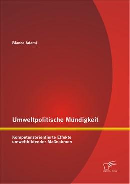 Abbildung von Adami | Umweltpolitische Mündigkeit: Kompetenzorientierte Effekte umweltbildender Maßnahmen | 2012