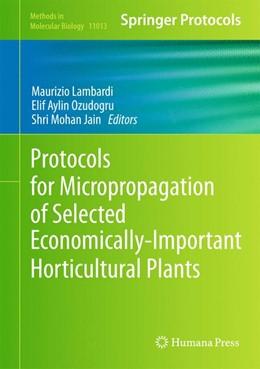Abbildung von Lambardi / Ozudogru / Jain | Protocols for Micropropagation of Selected Economically-Important Horticultural Plants | 2012 | 11013