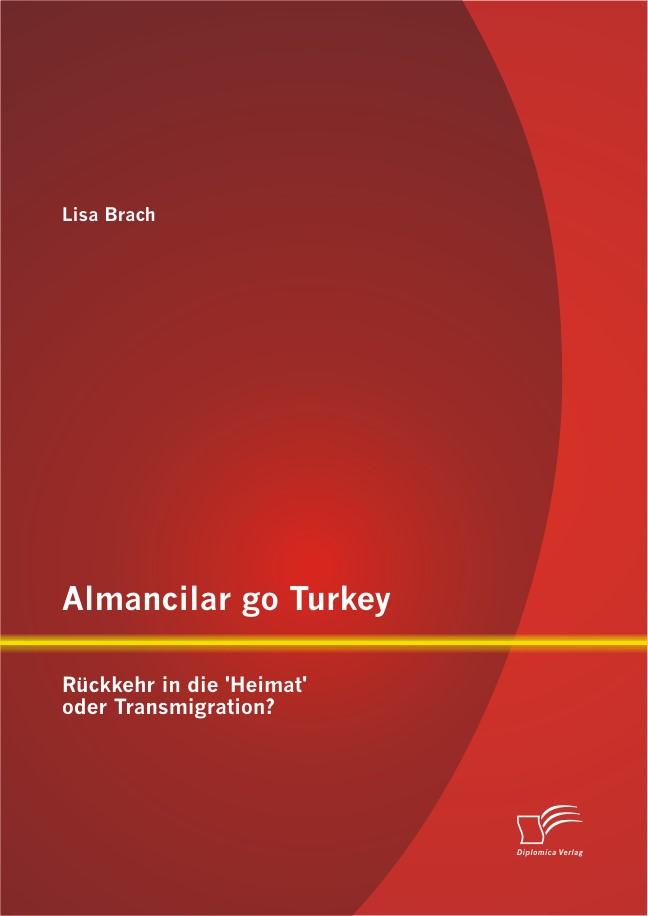 Almancilar go Turkey - Rückkehr in die 'Heimat' oder Transmigration? | Brach, 2012 | Buch (Cover)