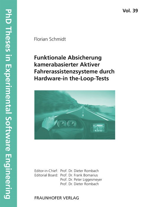 Funktionale Absicherung kamerabasierter Aktiver Fahrerassistenzsysteme durch Hardware-in the-Loop-Tests. | / Rombach / Liggesmeyer / Bomarius, 2012 | Buch (Cover)