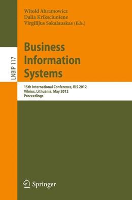 Abbildung von Abramowicz / Kriksciuniene / Sakalauskas | Business Information Systems | 2012 | 15th International Conference,... | 117