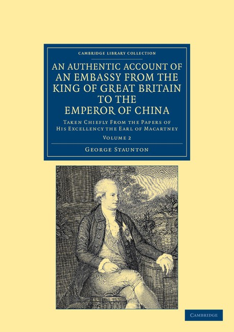 Abbildung von Staunton | An Authentic Account of an Embassy from the King of Great Britain to the Emperor of China | 2012