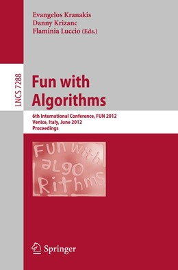 Abbildung von Kranakis / KRIZANC / Luccio | Fun with Algorithms | 2012 | 6th International Conference, ...