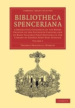 Abbildung von Dibdin | Bibliotheca Spenceriana | 2012 | A Descriptive Catalogue of the...