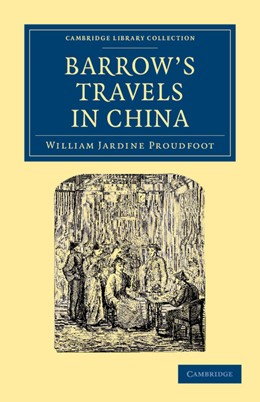 Abbildung von Proudfoot   Barrow's Travels in China   2012   An Investigation into the Orig...