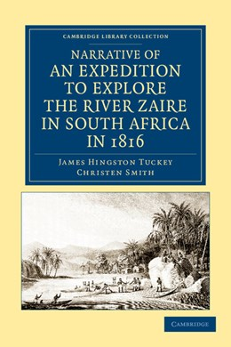 Abbildung von Tuckey / Smith | Narrative of an Expedition to Explore the River Zaire, Usually Called the Congo, in South Africa, in 1816 | 2012