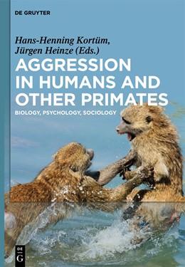 Abbildung von Kortüm / Heinze | Aggression in Humans and Other Primates | 2012 | Biology, Psychology, Sociology