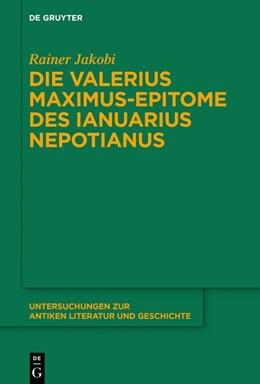 Abbildung von Jakobi | Die Valerius Maximus-Epitome des Ianuarius Nepotianus | 1. Auflage | 2020 | 131 | beck-shop.de