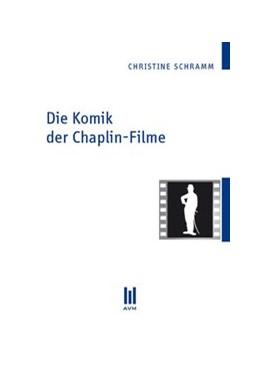 Abbildung von Schramm | Die Komik der Chaplin-Filme | 2012