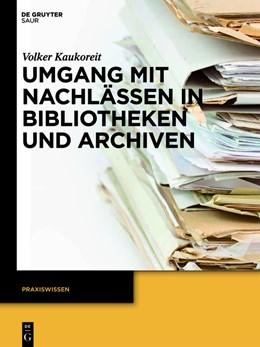 Abbildung von Gausterer / Kaukoreit | Umgang mit Nachlässen in Bibliotheken und Archiven | 2021