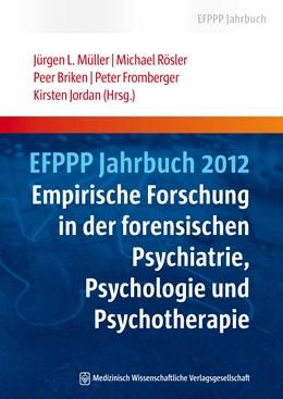 Abbildung von Müller / Rösler / Briken / Fromberger / Jordan | EFPPP Jahrbuch 2012 | 2012 | Empirische Forschung in der fo... | 1