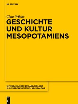 Abbildung von Sallaberger / Volk / Zgoll | Geschichte und Kultur Mesopotamiens | 2021
