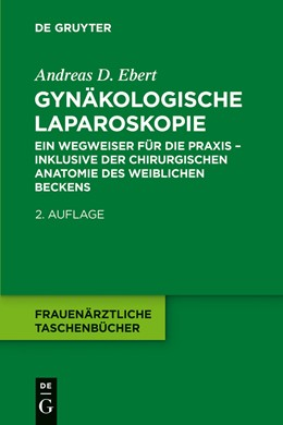 Abbildung von Ebert   Gynäkologische Laparoskopie   2. Auflage   2014   beck-shop.de