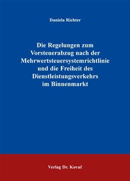 Abbildung von Richter | Die Regelungen zum Vorsteuerabzug nach der Mehrwertsteuersystemrichtlinie und die Freiheit des Dienstleistungsverkehrs im Binnenmarkt | 2012 | 92