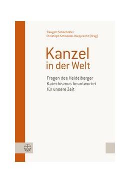 Abbildung von / Schächtele / Schneider-Harpprecht | Kanzel in der Welt | 2012 | Fragen des Heidelberger Katech...