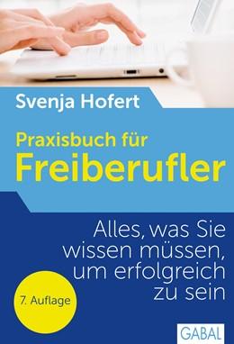 Abbildung von Hofert | Praxisbuch für Freiberufler | 4., völlig überarbeitete Neuauflage | 2012 | Alles, was Sie wissen müssen, ...