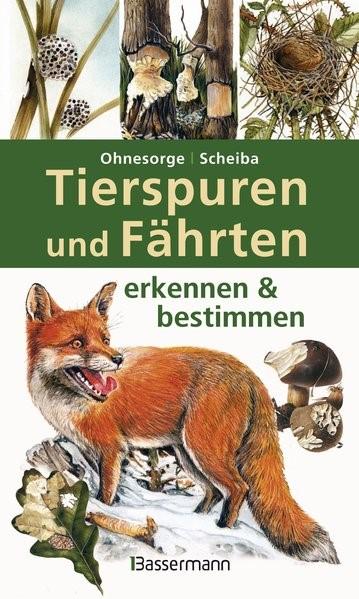 Tierspuren und Fährten erkennen & bestimmen | Ohnesorge / Scheiba, 2012 | Buch (Cover)